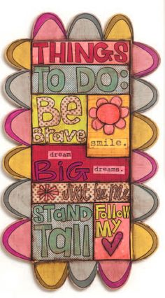 Things to do: Be Brave. Smile. Dream Big Dreams. Just Be Me. Stand Tall. Follow My Heart