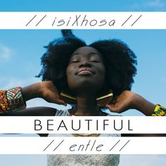 beautiful | isiXhosa Languages Of South Africa, Xhosa, Anchor Charts, Black Girl Magic, Dental, Classroom, Passion, Words, People