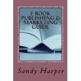 EBook Publishing and Marketing Guide (Cash at Home Series) (Kindle Edition)By Sandy Harper