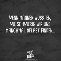 If men knew how difficult we sometimes find ourselves - Inspring Quotes Short Funny Quotes, Funny Quotes About Life, Mom Quotes, True Quotes, Inspring Quotes, Vampire Diaries Memes, German Quotes, Wit And Wisdom, Best Quotes Ever
