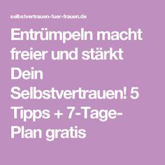 Entrümpeln macht freier und stärkt Dein Selbstvertrauen! 5 Tipps + 7-Tage- Plan gratis