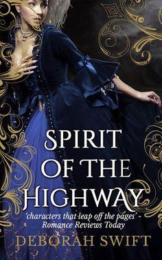 Deborah Swift on Blog Tour for Spirit of the Highway, October 26-November 6 #HistoricalFiction #YoungAdult