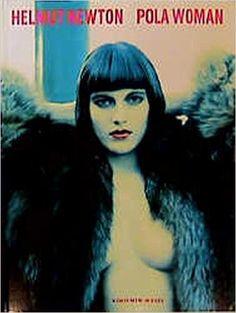 Helmut Newton: Pola Woman (Schirmer art books on art, photography & erotics): Helmut Newton, June Newton: 9783888147494: Amazon.com: Books