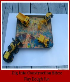 A construction site can be created on a toaster oven tray and loads for digging, moving, and creating can be done.