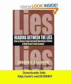 Reading between the Lies How to detect fraud and avoid becoming a victim of Wall Streets next scandal. (9780793169450) Jordan E. Goodman , ISBN-10: 0793169453 , ISBN-13: 978-0793169450 , , tutorials , pdf , ebook , torrent , downloads , rapidshare , filesonic , hotfile , megaupload , fileserve Cheap Books, Scandal, Dumb And Dumber, Detective, How To Become, Tutorials, Pdf, Reading, Mental Health