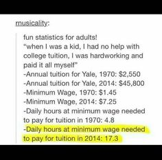 Statistics for adults who've graduated college. times have changed. The More You Know, Good To Know, Tumblr Funny, Funny Memes, That's Hilarious, Stupid Memes, College Tuition, Tumblr Stuff, Funny Stories