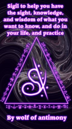 Sigil to help you have the sight, knowledge, and wisdom of what you want to know, and what to do in your life, and practice