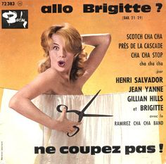 Henri Salvador & Jean Yanne & Gillian Hills Et Brigitte (25) - Allo Brigitte? Ne Coupez Pas! at Discogs