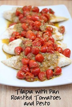 Tilapia with Pan Roasted Tomato & Pesto Sauce. So easy! I baked the fish with a sprinkling of pesto, then spooned the tomatoes on top. Even those that don't like fish will like it!