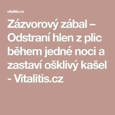 Zázvorový zábal – Odstraní hlen z plic během jedné noci a zastaví ošklivý kašel - Vitalitis.cz Nordic Interior, Detox, Health Fitness, Hair Beauty, Anatomy, Health, Health And Fitness, Cute Hair