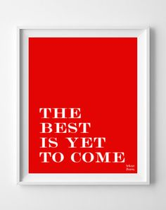 The Best Is Yet To Come Print Inspirational Quote by InkistPrints, $11.95 - Shipping Worldwide! [Click Photo for Details]