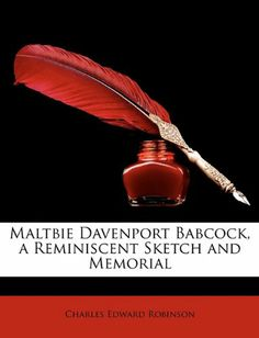 Maltbie Davenport Babcock, a Reminiscent Sketch and Memorial by Charles Edward Robinson
