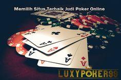 Memilih sebuah situs terbaik untuk anda melakukan permainan judi poker online tentu saja pilihan yang sangat menentukan bagi anda para pemain judi poker online.