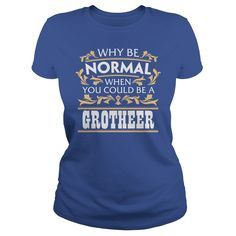 GROTHEER Funny Tshirt #gift #ideas #Popular #Everything #Videos #Shop #Animals #pets #Architecture #Art #Cars #motorcycles #Celebrities #DIY #crafts #Design #Education #Entertainment #Food #drink #Gardening #Geek #Hair #beauty #Health #fitness #History #Holidays #events #Home decor #Humor #Illustrations #posters #Kids #parenting #Men #Outdoors #Photography #Products #Quotes #Science #nature #Sports #Tattoos #Technology #Travel #Weddings #Women