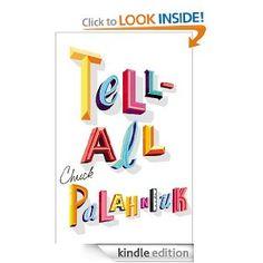 Tell-All: Chuck Palahniuk: Amazon.com: Books