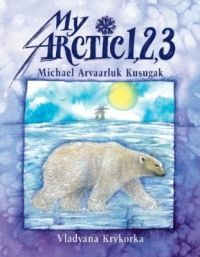 My Arctic 1,2,3, 2005) - First Nations & Indigenous Kids Books - Strong Nations