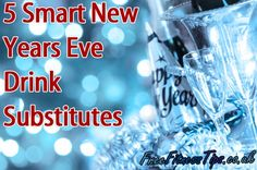 5 Smart New Years Eve Drink Substitutes. Lighter alternatives