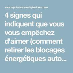 4 signes qui indiquent que vous vous empêchez d'aimer (comment retirer les blocages énergétiques autour de votre cœur)