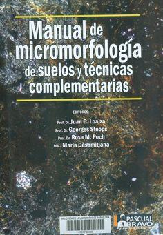 #nabibgeo Manual de micromorfología de suelos y técnicas complementarias / editores Juan C. Loaiza... et al.]. Medellín : Fondo Editorial Pascual Bravo, 2015. [DATA: 10/12/2015]