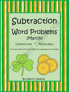 Subtraction Word Problems (March) (Common Core) from Dr. Clements' Kindergarten on TeachersNotebook.com -  (17 pages)  - Subtraction Word Problems (March) (Common Core)