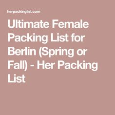 Ultimate Female Packing List for Berlin (Spring or Fall) - Her Packing List