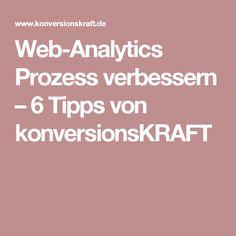 Web-Analytics Prozess verbessern – 6 Tipps von konversionsKRAFT