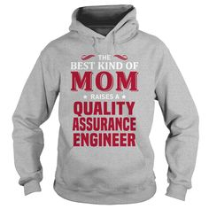 THE BEST KIND OF MOM RAISES A QUALITY ASSURANCE ENGINEER T-SHIRT, HOODIE==►►CLICK TO ORDER SHIRT NOW #quality #assurance #engineer #CareerTshirt #Careershirt #SunfrogTshirts #Sunfrogshirts #shirts #tshirt #tshirts #hoodies #hoodie #sweatshirt #fashion #style