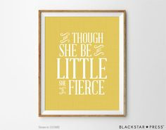 She Is Feirce Quote, Girls Nursery Decor, Yellow Grey Decor, Nursery Print, Inspirational Print, And Though She BE But Little She Is Fierce, Girls