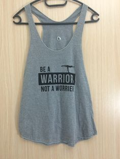 BE A WARRIOR NOT A WORRIER - Yoga Tank Top Yoga Tank Tops, T Shirt, Collection, Women, Fashion, Woman, Tee, Moda, Women's