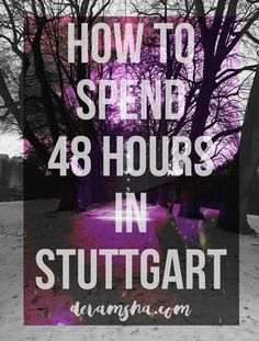 Cool stuff to do if you've only got 48 hours in Stuttgart, Germany!