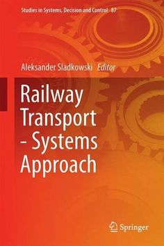 Railway Transport - Systems Approach (Studies in Systems,... https://www.amazon.co.uk/dp/3319515012/ref=cm_sw_r_pi_dp_x_MvLKybRNXKDR2