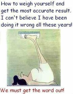 Fitness - Weight Loss - How to weigh yourself - LOL - funny - humor Lol, Haha Funny, Hilarious, Funny Stuff, Funny Ads, Funny Humor, Funny Today, Fun Funny, Funny Cartoons