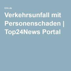 Verkehrsunfall mit Personenschaden | Top24News Portal