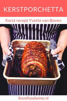 Kerst-porchetta uit Home Sweet Home Xmas - I Love Food & Wine Christmas Meat, Christmas Dishes, Xmas Food, Christmas Recipes, Meat Recipes, Wine Recipes, Cooking Recipes, Healthy Recipes, Meat Love