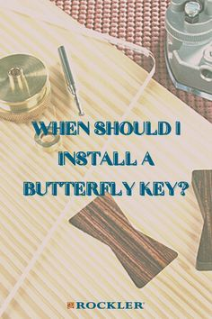 At what point in the process should you install a butterfly key in your project? Create with confidence using our expert opinion here!  #createwithconfidence #butterfly #key #inlay #finishing