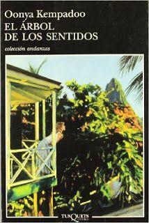 Guyana //  El árbol  de los sentidos, de Oonya Kempadoo