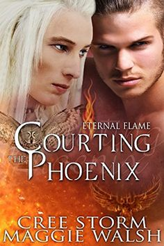Courting The Phoenix (Eternal Flame Book 3) by Cree Storm…