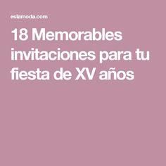 18 Memorables invitaciones para tu fiesta de XV años