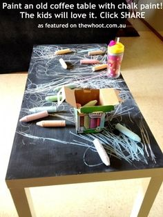 A chalk table is an easy and cheap way for the kids to have fun!