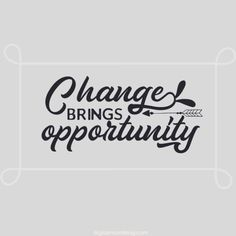 change brings opportunity Quotes about change - life happens and so does change -#quotes #quotestoliveby #quoteoftheday #change #changeyourlife #changequotes #inspirational #inspirationalquotes #motivationalquotes #motivation #motivationmonday #lifequotes #lifelessons