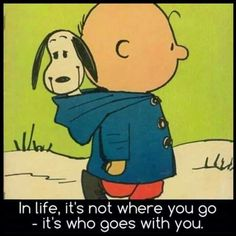 snoopy - it's not where you go it's who you go with - Google Search