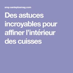 Des astuces incroyables pour affiner l'intérieur des cuisses Hiit, Gym, Sports, Tips, Resistance Bands, Inner Thigh, Being Healthy, Glutes, 6 Pack Abs