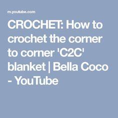 CROCHET: How to crochet the corner to corner 'C2C' blanket   Bella Coco - YouTube
