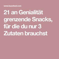 21 an Genialität grenzende Snacks, für die du nur 3 Zutaten brauchst