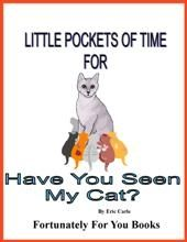 Little Pockets of Time for Have You Seen My Cat? by Eric Carle 2.99