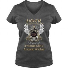 I Love American Wirehair  Never underestimate the power of a woman with a American Wirehair V-Necks T-Shirts, Hoodies ==►► Click Order This Shirt NOW!