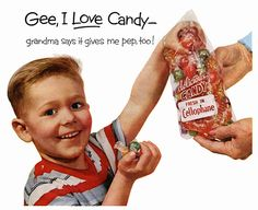 1957 Grandma says it gives me pep too! OMG! giving sugar to children ALWAYS gives them pep!
