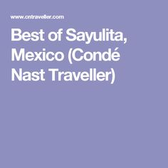 Best of Sayulita, Mexico (Condé Nast Traveller)