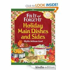 Fix-It and Forget-It Holiday Main Dishes and Sides by Phyllis Pellman Good. $4.68. 95 pages. Publisher: Good Books (October 30, 2012)