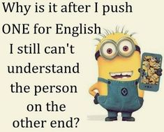 After I push one for English funny quotes humor minion funny minion quotes Minions Images, Funny Minion Pictures, Funny Minion Memes, Minions Love, Minions Quotes, Minion Humor, Minion Sayings, Minions Pics, Minion Stuff